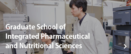 Graduate School of Integrated Pharmaceutical and Nutritional Sciences